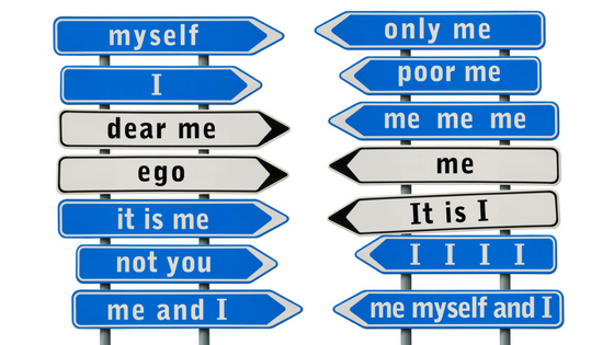 Narcissist signs - myself, only me, poor me, dear me, ego, not you